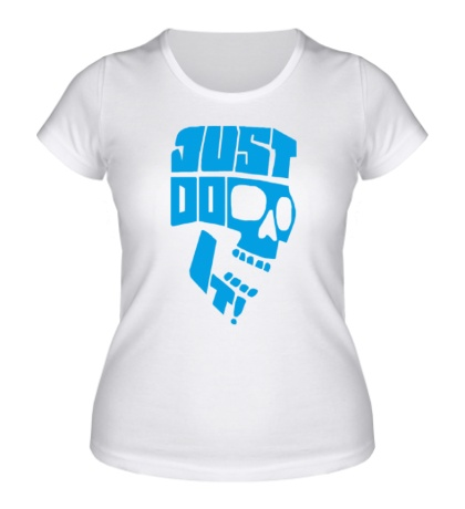 Женская футболка Just Do It: Skull