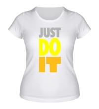 Женская футболка Just Do It: Color