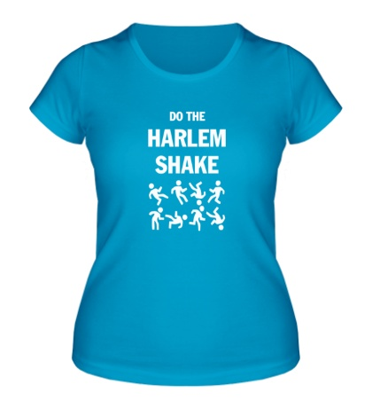 Женская футболка Do the harlem shake