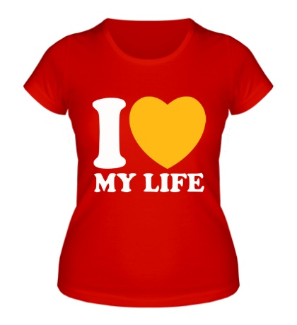 Женская футболка I love my life