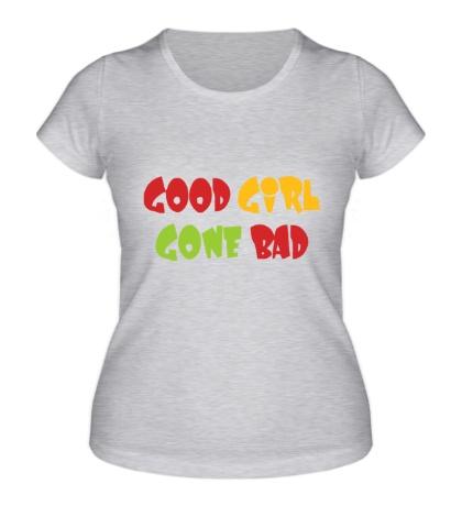 Женская футболка Good girl gone bad