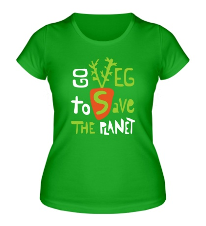 Женская футболка Go veg to save the planet