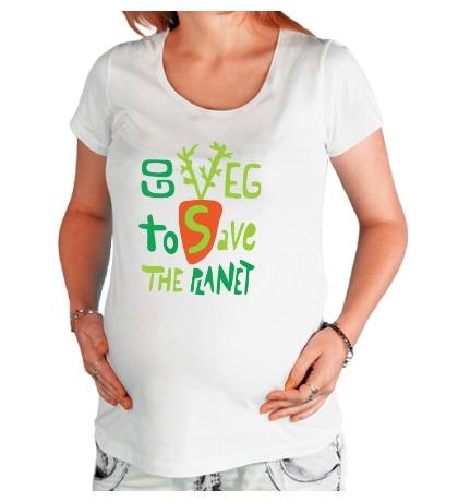 Футболка для беременной Go veg to save the planet