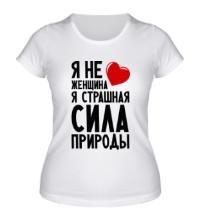 Женская футболка Страшная сила природы