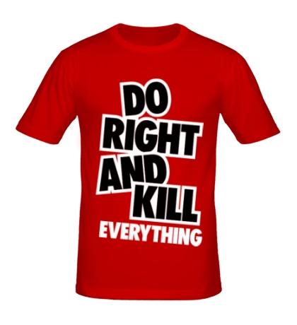 Мужская футболка Do Right and Kill