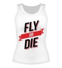Женская майка Fly or Die