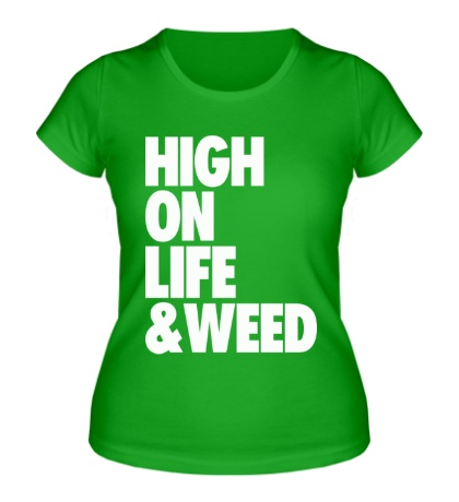 Женская футболка High on Life & Weed