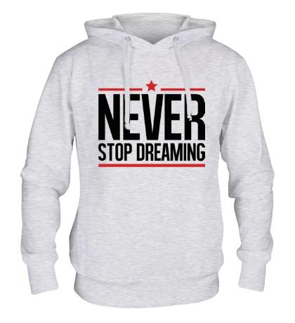 Толстовка с капюшоном Never Stop Dreaming