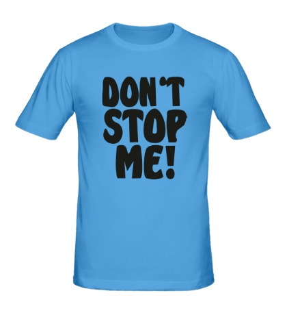 Мужская футболка Dont stop me