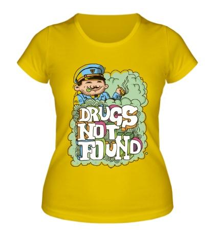 Женская футболка Drugs Not Found