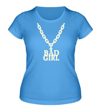 Женская футболка Цепь bad girl glow