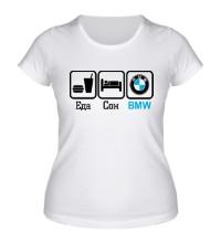 Женская футболка Еда, сон и BMW