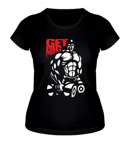 Женская футболка Get big fast
