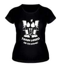 Женская футболка Train hard or go home