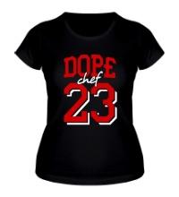 Женская футболка Dope chef 23