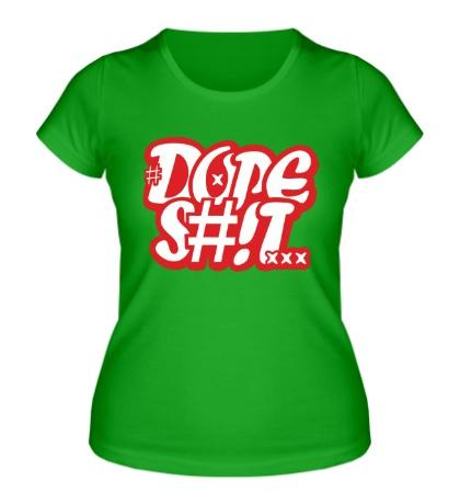Женская футболка Dope Shit