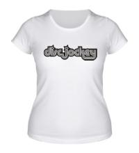 Женская футболка Discjockey Dj