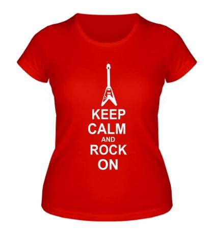 Женская футболка Keep calm and rock on