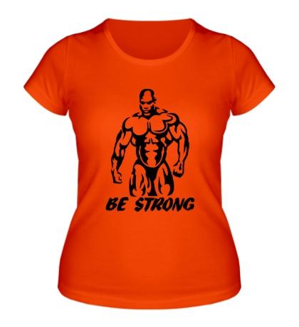 Женская футболка Будь сильным