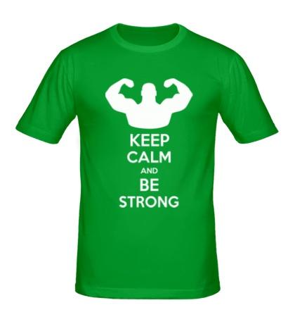 Мужская футболка Keep calm and be strong