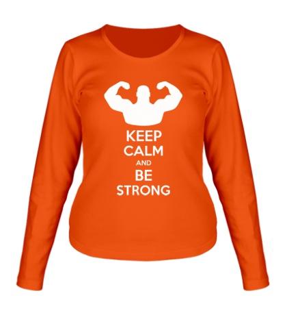 Женский лонгслив Keep calm and be strong