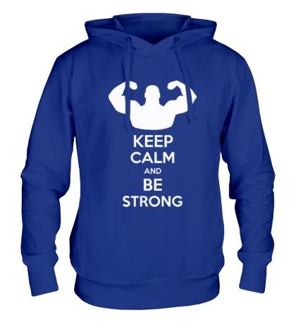 Толстовка с капюшоном Keep calm and be strong