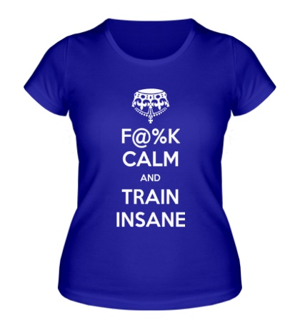 Женская футболка F%K calm and train insane