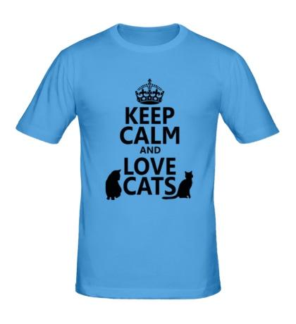 Мужская футболка Keep calm and love cats.
