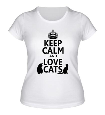 Женская футболка Keep calm and love cats.