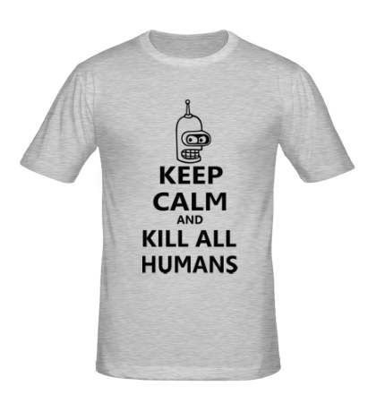 Мужская футболка Keep calm and kill all humans