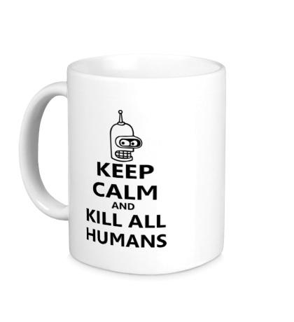 Керамическая кружка Keep calm and kill all humans