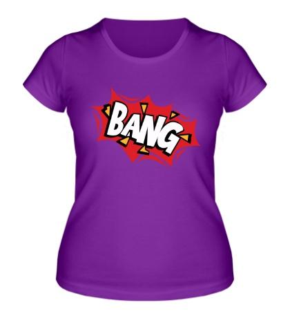 Женская футболка Bang