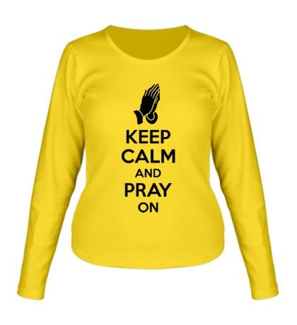 Женский лонгслив Keep calm and pray on