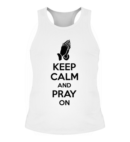 Мужская борцовка Keep calm and pray on