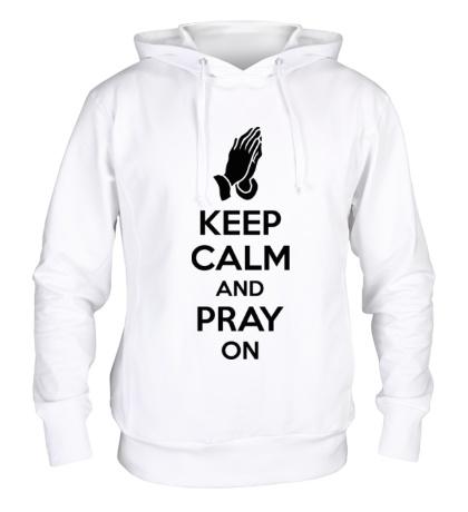 Толстовка с капюшоном Keep calm and pray on