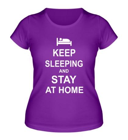 Женская футболка Keep sleeping and stay at home