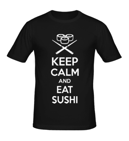 Мужская футболка Keep calm and eat sushi