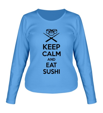 Женский лонгслив Keep calm and eat sushi