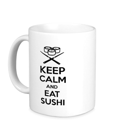 Керамическая кружка Keep calm and eat sushi