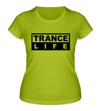 Женская футболка Trance Life