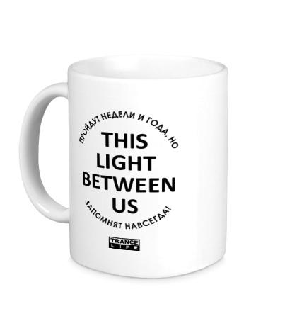 Керамическая кружка This light between us