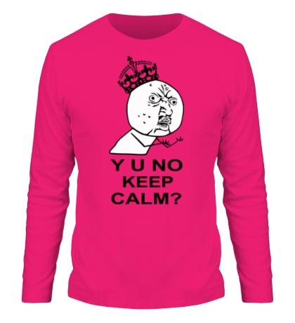 Мужской лонгслив Y u no keep calm?