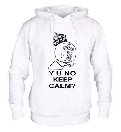 Толстовка с капюшоном Y u no keep calm?