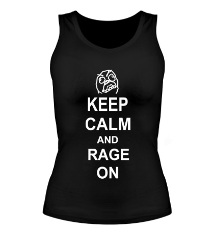 Женская майка Keep calm and rage on