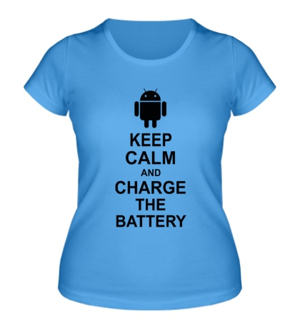 Женская футболка Keep calm and charge the battery android