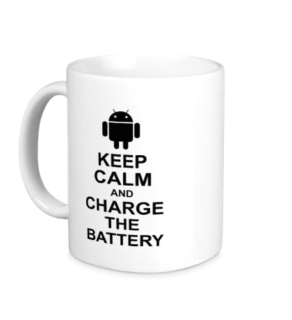 Керамическая кружка Keep calm and charge the battery android