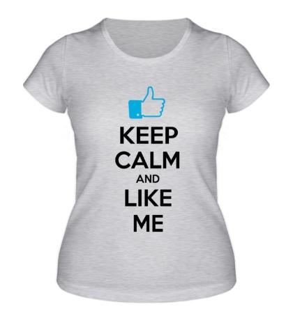 Женская футболка Keep calm and like me