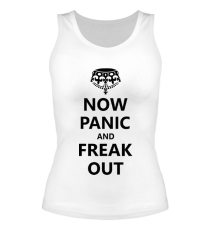 Женская майка Now panic and freak out