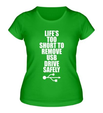 Женская футболка «Жизнь слишком коротка»