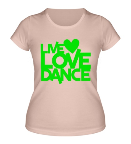 Женская футболка Live Love Dance